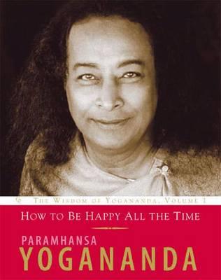 The Wisdom of Yogananda: The Wisdom of Yogananda, Volume 1 - Wisdom of Yogananda (Paperback)