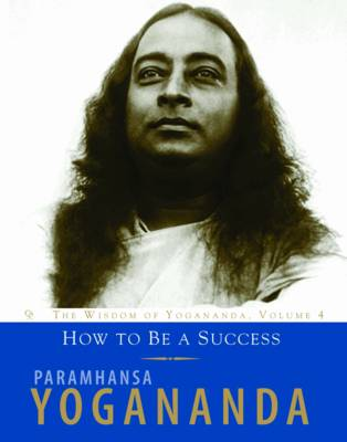 The Wisdom of Yogananda: The Wisdom of Yogananda, Volume 4 - Wisdom of Yogananda (Paperback)