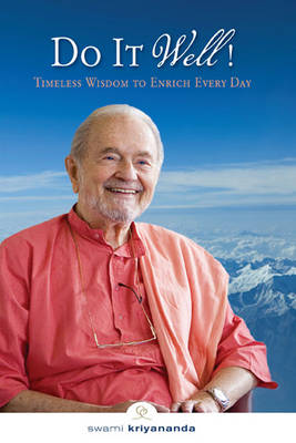 Do it Well!: Timeless Wisdom to Enrich Every Day (Paperback)