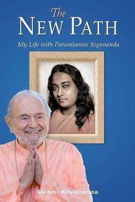 New Path: My Life with Paramhansa Yogananda (Paperback)