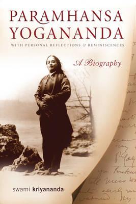 Paramhansa Yogananda: With Personal Reflections & Reminiscences  a Biography (Paperback)