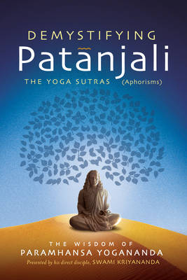 Demystifying Patanjali: The Yoga Sutras (Aphorisms) (Paperback)