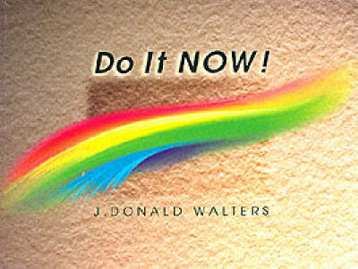 Do it Now!: A Perennial Calendar and Guide to Better Living (Paperback)