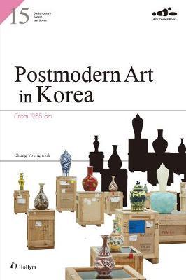 15. Postmodern Art In Korea: From 1985 On (Paperback)
