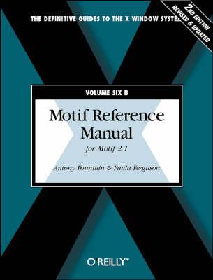 Motif Reference Manual; Vol.6B: For Motif 2.1 (Book)
