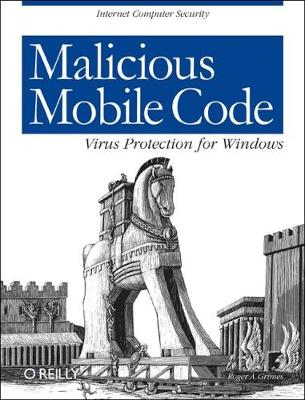 Malicious Mobile Code: Virus Protection for Windows (Book)
