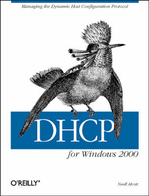 DHCP for Windows 2000: Managing the Dynamic Host Configuration Protocol (Book)