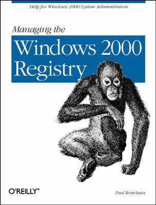 Managing the Windows 2000 Registry (Book)