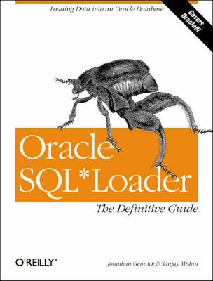 Oracle SQL*Loader: The Definitive Guide: Loading Data into an Oracle Database (Book)