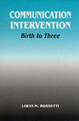 Communication Intervention: Birth to Three (Paperback)