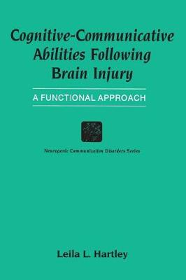 Cognitive-Communicative Abilities Following Brain Injury: A Functional Approach (Paperback)