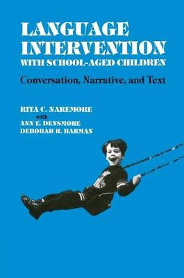 Language Intervention with School-Aged Children: Conversation, Narrative and Text (Paperback)