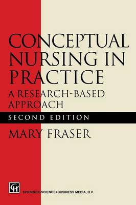 Conceptual Nursing in Practice: A research-based approach (Paperback)