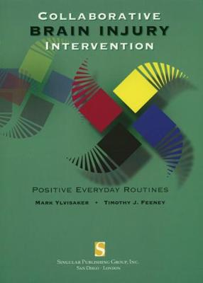 Collaborative Brain Injury Intervention: Positive Everyday Routines (Paperback)