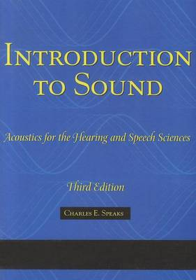 Introduction to Sound: Acoustics for the Hearing and Speech Sciences (Paperback)