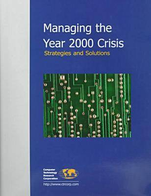 Managing the Year 2000 Crisis: Strategies and Solutions (Paperback)