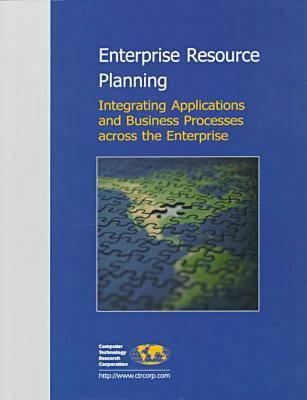 Enterprise Resource Planning: Integrating Applications and Business Processes Across the Enterprise (Paperback)