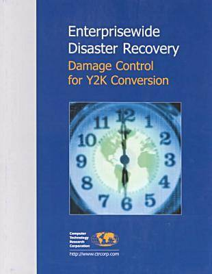 Enterprisewide Disaster Recovery: Damage Control for Y2k Conversion (Paperback)