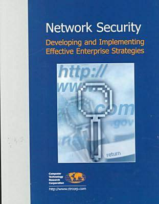Network Security: Developing and Implementing Effective Enterprise Strategies (Paperback)