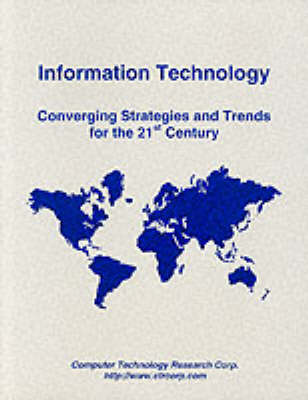 Information Technology: Converging Strategies and Trends for the 21st Century (Paperback)