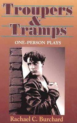 Troupers & Tramps: A Collection of One-Person Plays (Paperback)