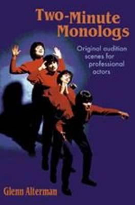 Two-Minute Monologs: Original Audition Scenes for Professional Actors (Paperback)
