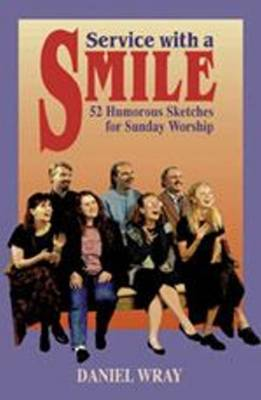 Service with a Smile: A Year's Worth of Humorous Sketches for Sunday Worship (Paperback)