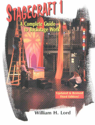 Stagecraft 1: A Complete Guide to Backstage Work, 3rd Edition (Paperback)