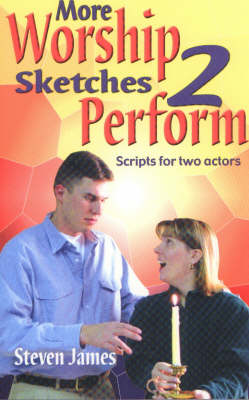 More Worship Sketches 2 Perform: Scripts for Two Actors (Paperback)
