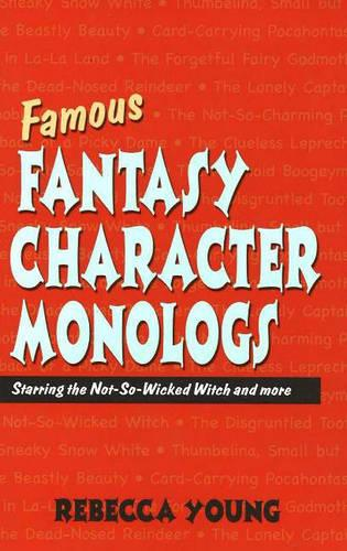 Famous Fantasy Character Monlogs: Starring the Not-So-Wicked Witch & More (Paperback)
