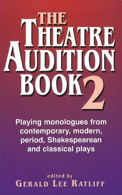 Theatre Audition Book II: Playing Monologues from Contemporary, Modern Period, Shakespeare & Classical Plays (Paperback)