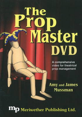 Prop Master: A Comprehensive Video for Theatrical Prop Management (DVD)