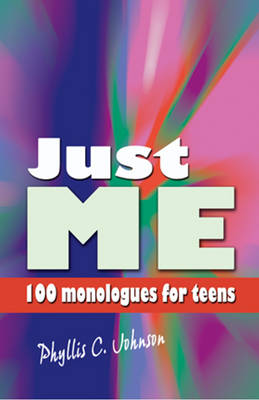Just Me: 100 Monologues for Teens (Paperback)
