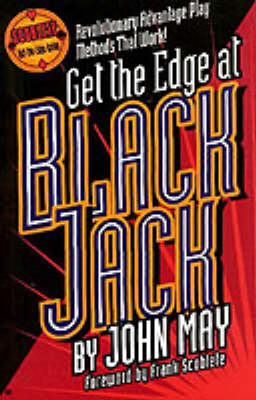 Get the Edge at Blackjack: Revolutionary Advantage Play Methods That Work! - Scoblete Get-the-Edge Series (Paperback)