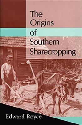 The Origins of Southern Sharecropping - Labor & Social Change (Hardback)
