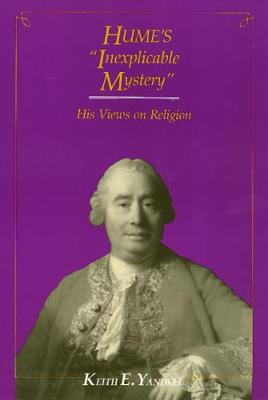 Hume's Inexplicable Mystery: His Views on Religion (Paperback)