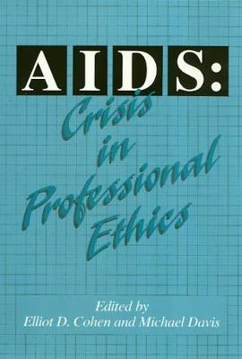 AIDS: Crisis in Professional Ethics (Paperback)