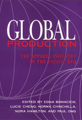 Global Production: The Apparel Industry in the Pacific Rim (Paperback)