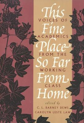 This Fine Place So Far from Home: Voices of Academics from the Working Class (Paperback)