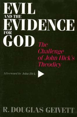 Evil & the Evidence For God: The Challenge of John Hick's Theodicy (Paperback)