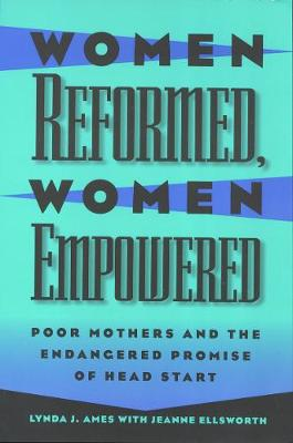 Women Reformed, Women Empowered: Poor Mothers and the Endangered Promise of Head Start - Women In The Political Economy (Paperback)