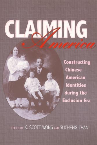 Claiming America - Asian American History & Cultu (Paperback)