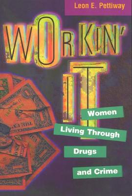 Workin' It: Women Living Through Drugs and Crime (Paperback)