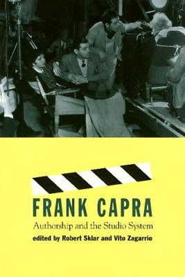 Frank Capra: Authorship and the Studio System - Culture And The Moving Image (Paperback)
