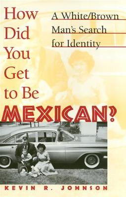 How Did You Get To Be Mexican (Paperback)