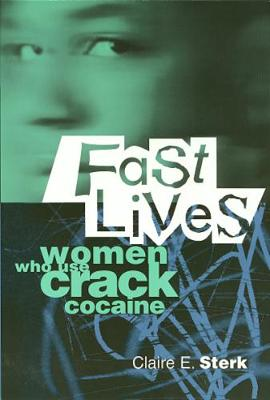 Fast Lives: Women Who Use Crack Cocaine (Paperback)