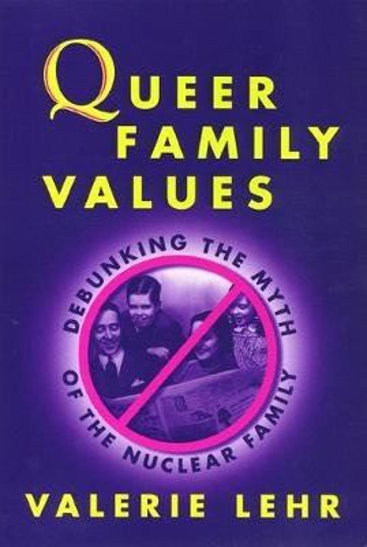 Queer Family Values - Queer Politics Queer Theories (Hardback)