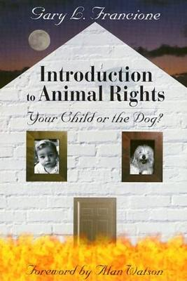 Introduction to Animal Rights: Your Child or the Dog? (Paperback)