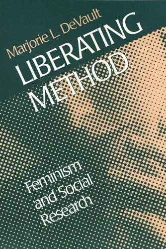 Liberating Method: Feminism and Social Research (Hardback)