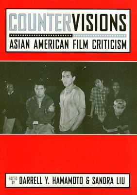 Countervisions: Asian American Film Criticism - Asian American History and Culture Series (Hardback)